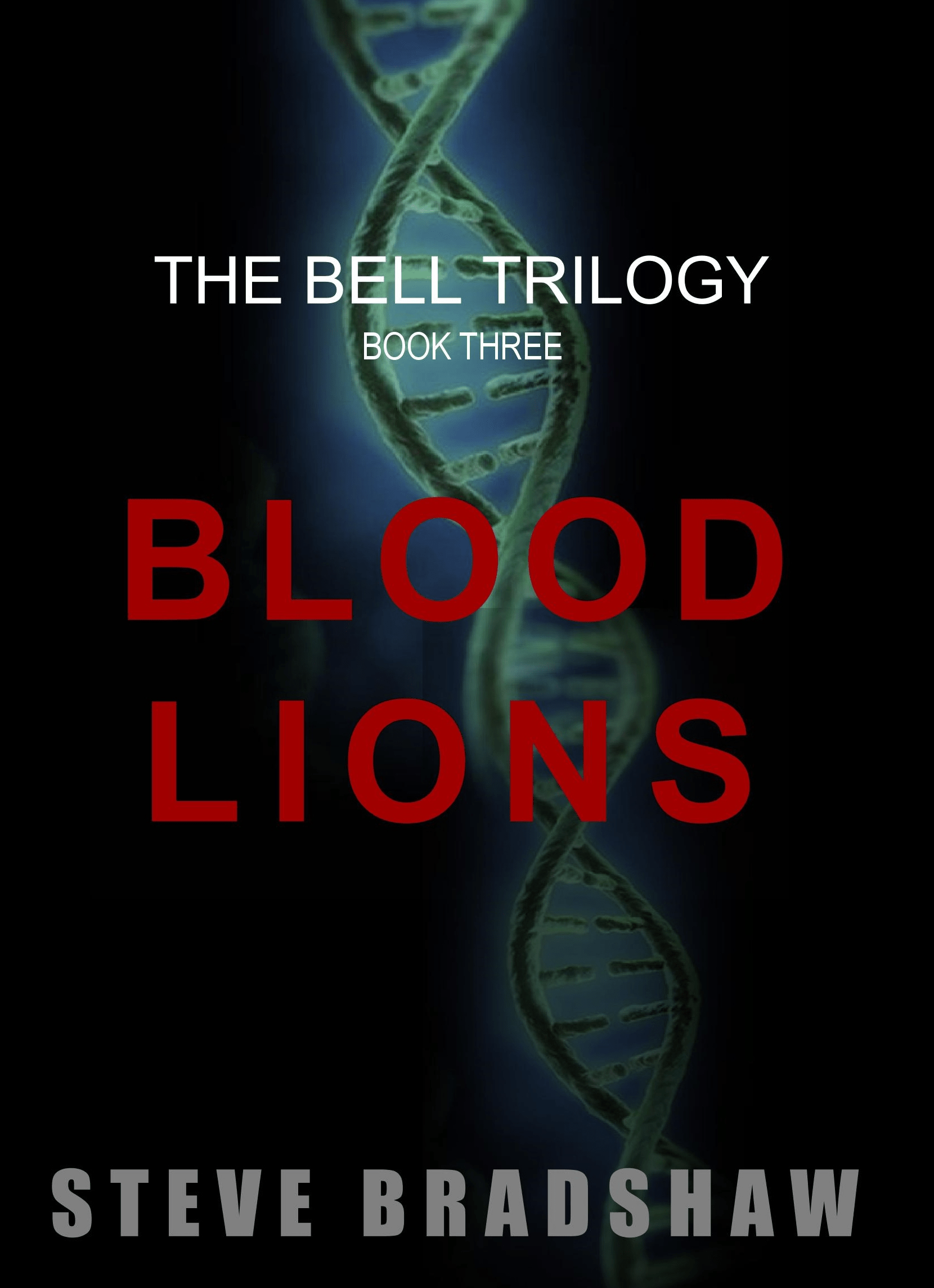 BLOOD LIONS (Bell Trilogy Book 3)