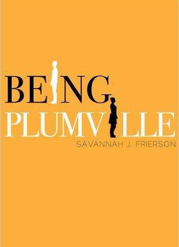 BEING PLUMVILLE