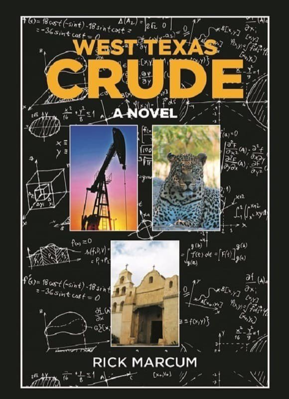 WEST TEXAS CRUDE, A Novel