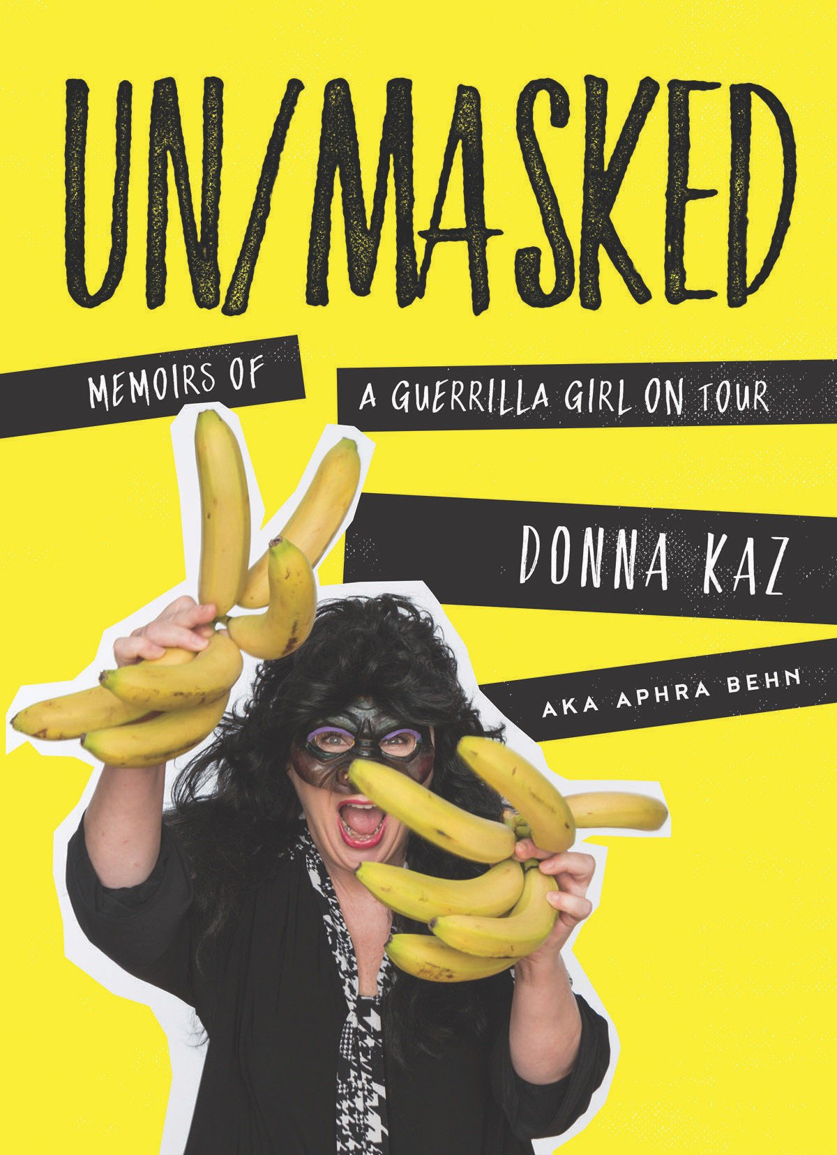 UN/MASKED, Memoirs of a Guerrilla Girl On Tour