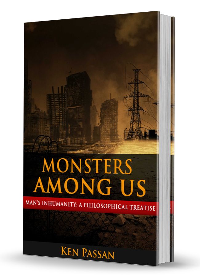 Monsters Among Us: Man's Inhumanity to Man