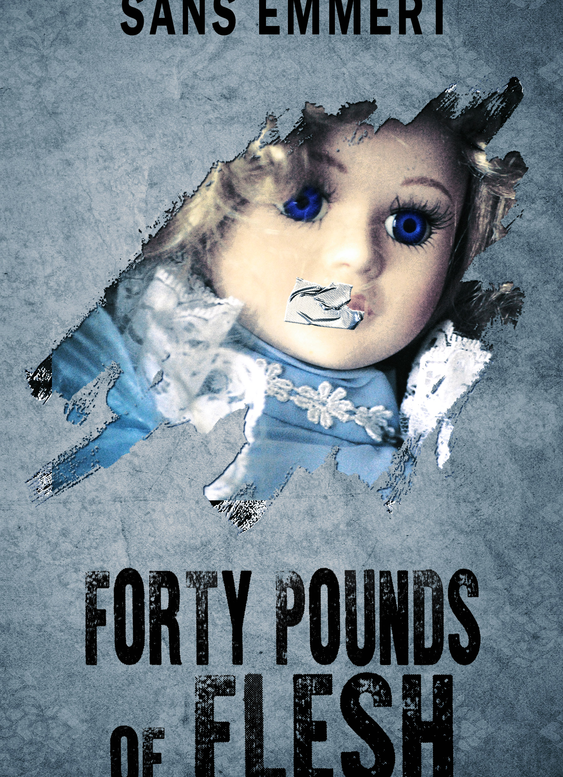 Forty Pounds of Flesh