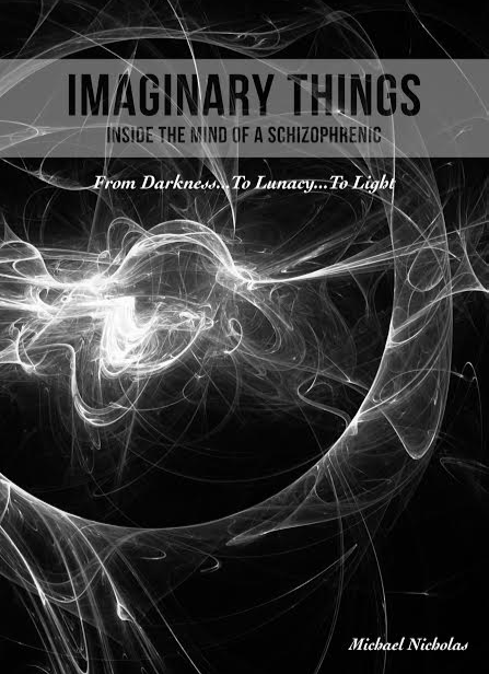 Imaginary Things (Inside the mind of a schizophrenic)
