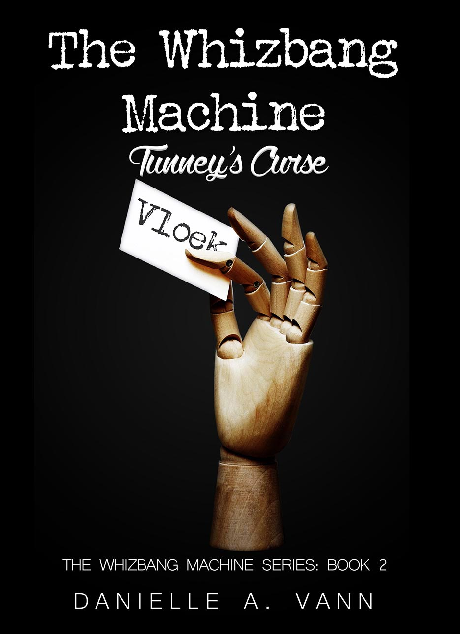 Tunney's Curse, The Whizbang Machine Book 2