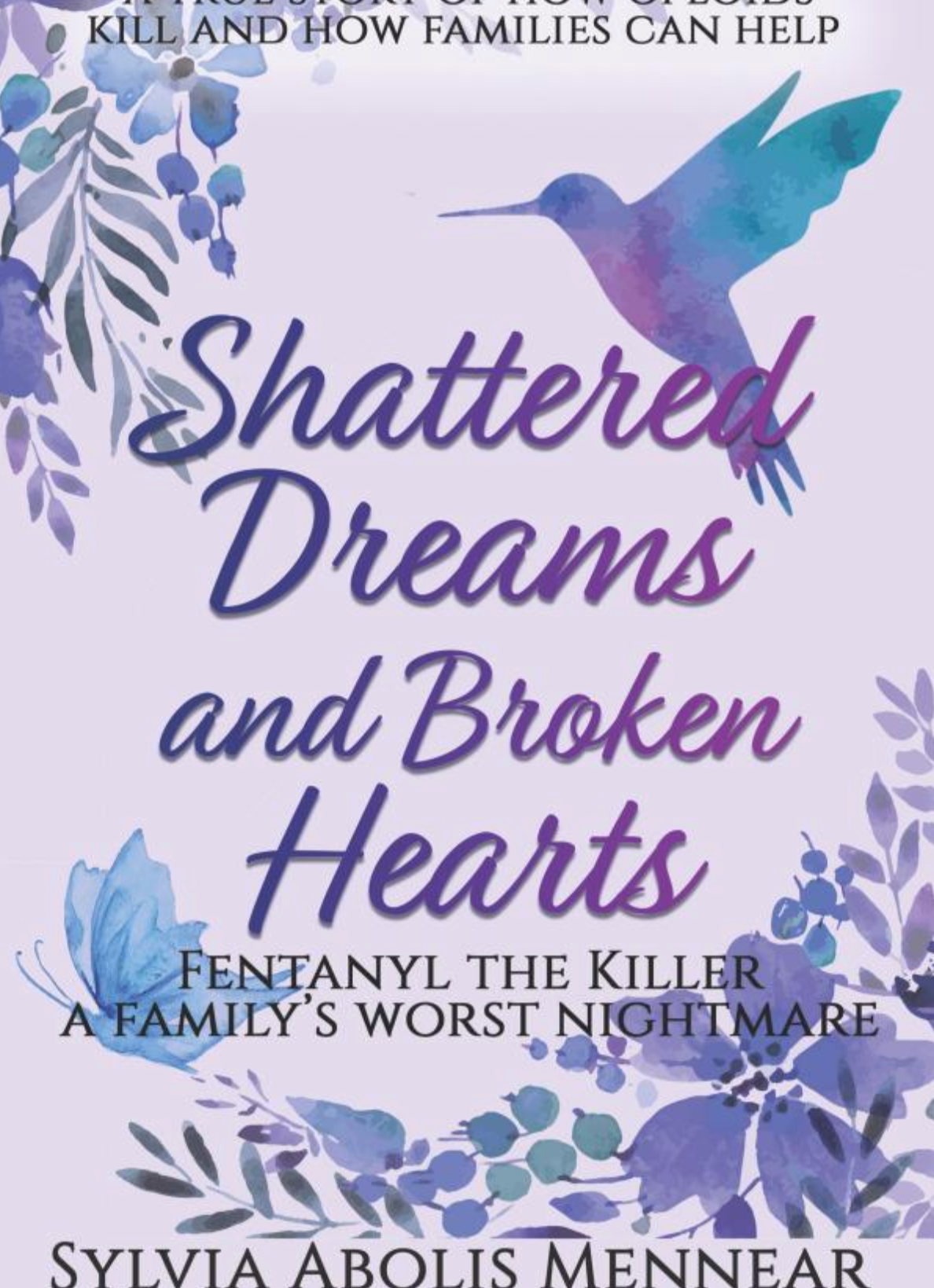 Shattered Dreams and Broken Hearts 'Fentanyl the Killer'