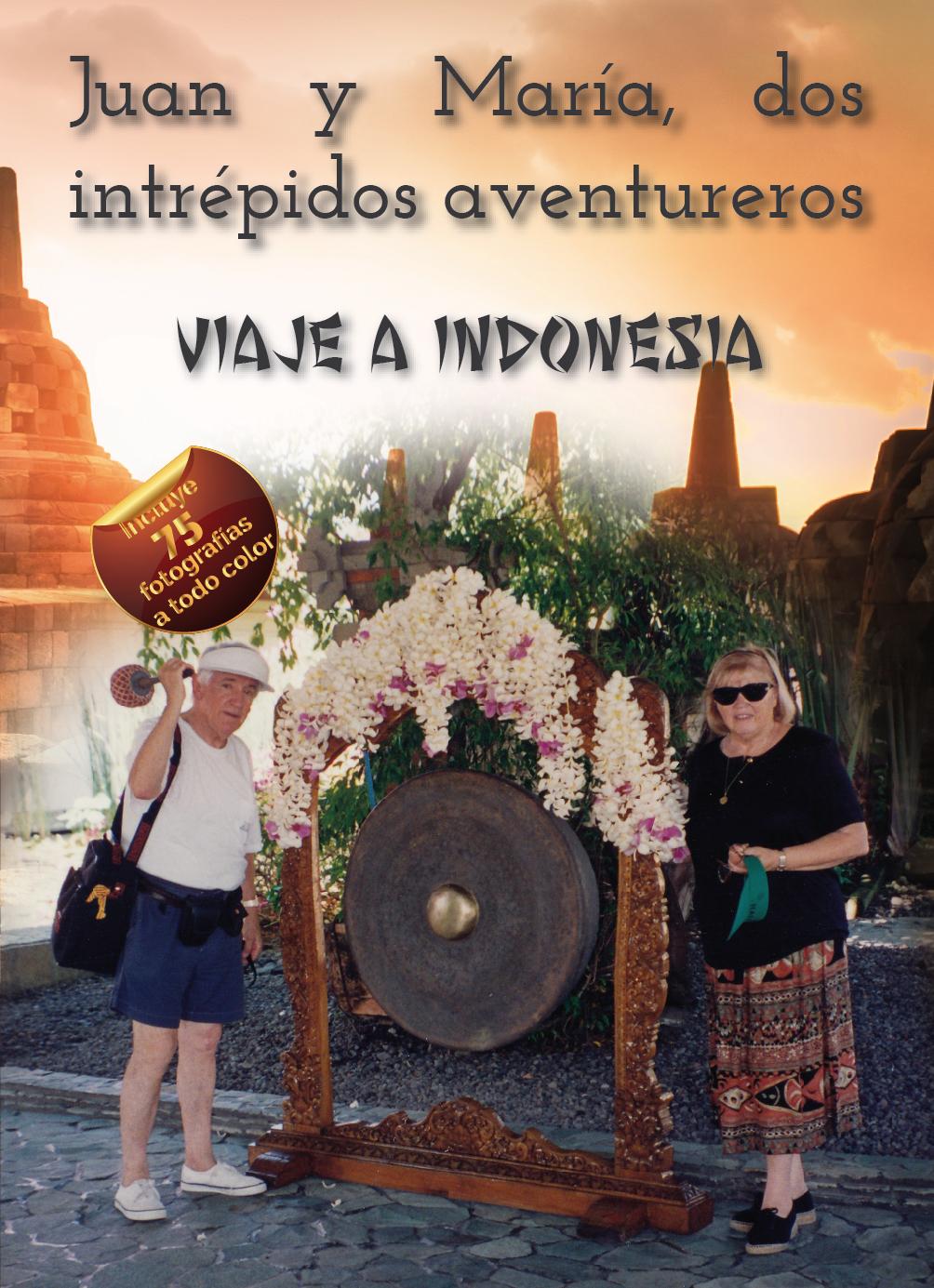 JUAN Y MARIA DOS INTREVIDOS AVENTUREROS VIAJE A INDONESIA
