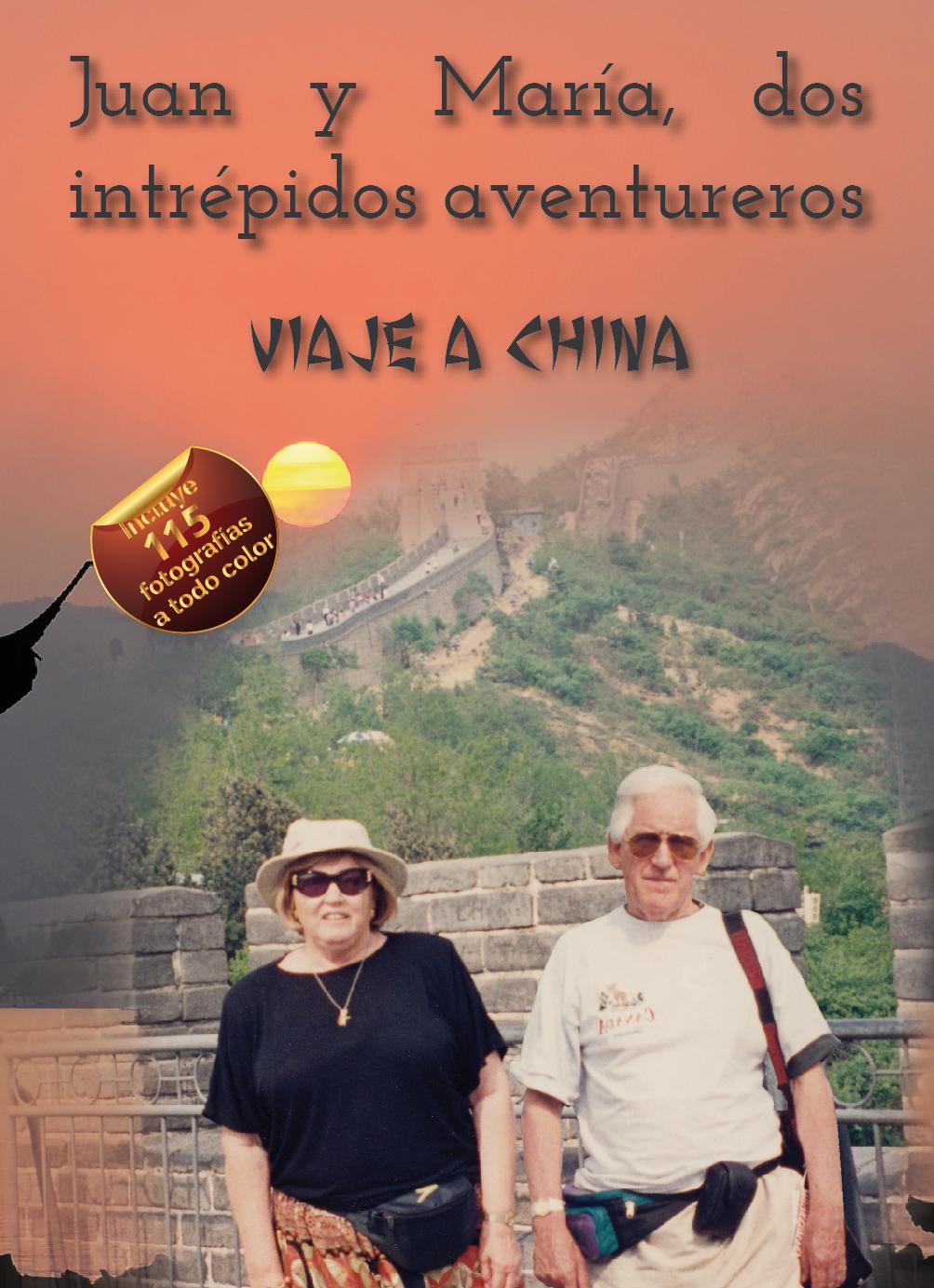 JUAN Y MARIA DOS INTREPIDOS AVENTUREROS - VIAJE A CHINA
