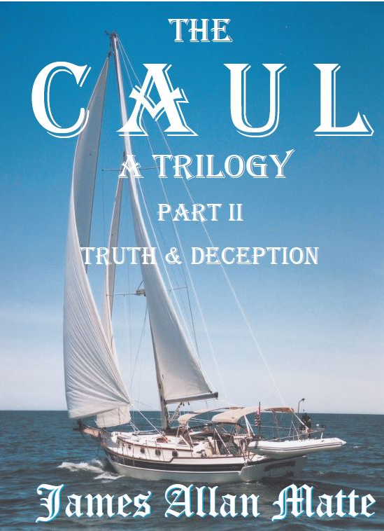 THE CAUL A Trilogy, Part II: Truth and Deception